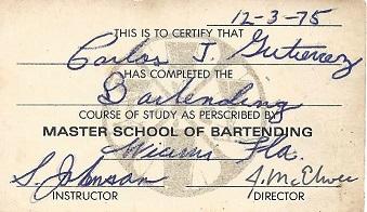 Carlos J Gutierrez 1975 completed Master School of Bartending